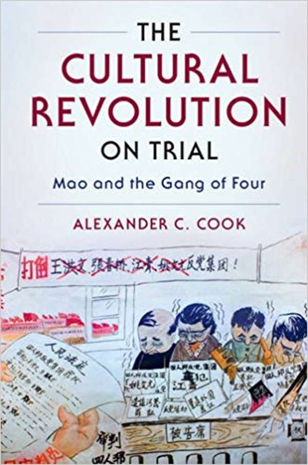 Book Review The Cultural Revolution On Trial When China Put Gang