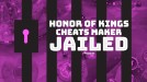 Two men will go to prison for making Honor of Kings cheats