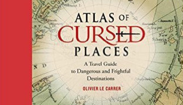 Book review: Atlas of Cursed Places - where you don't want to be